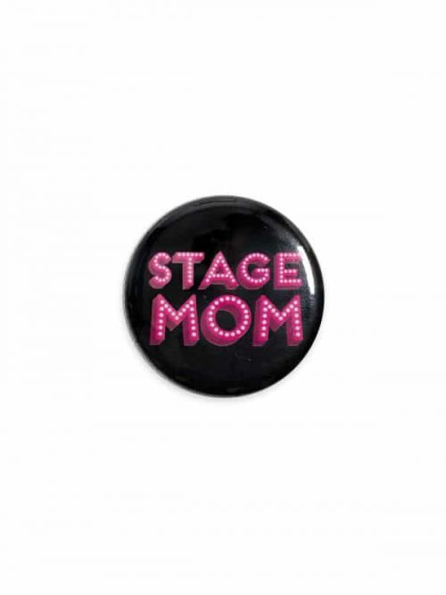 "Button ""Stage Mom"" by Sugar and Bruno Apparel"